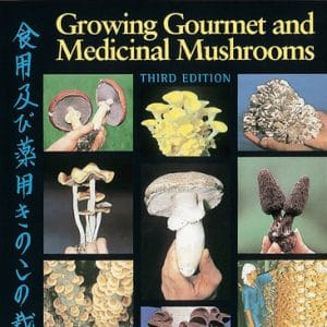 Growing Gourmet and Medicinal Mushrooms by Paul Stamet